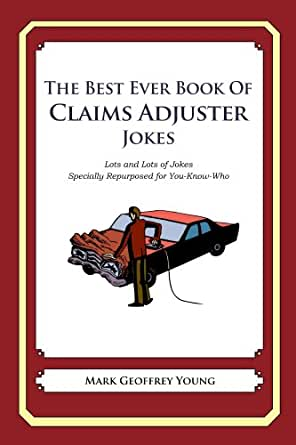 Amazon.com: The Best Ever Book of Claims Adjuster Jokes ...