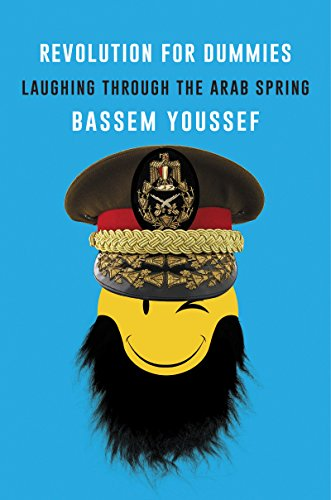 Book Cover: Revolution for Dummies: Laughing through the Arab Spring