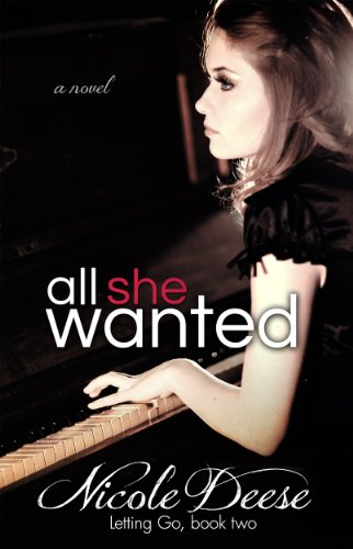 All She Wanted (Letting Go) by Nicole Deese