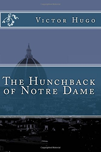 a literary analysis of the hunchback of notre dame In the 1939 film, the hunchback of notre dame, adapted from the novel written by victor hugo, the themes are obvious in numerous scenes of the film however, in other scenes themes are hidden to eyes of the audience and revealed in significant images or actions the themes are observed in various.