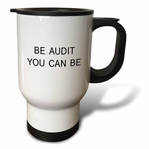 3dRose tm_222215_1 Be Audit You Can be Travel Mug, 14 oz, White (Be Audit You Can Be compare prices)