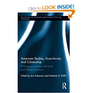 American Studies Ecocriticism and Citizenship Thinking and Acting in the Local and Global Commons  - Joni Adamson and Kimberly N. Ruffin