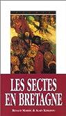Sectes & mouvements initiatiques en Bretagne: (du celtisme au nouvel âge)