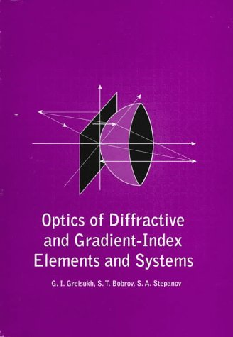 Optics Of Diffractive And Gradient Index Elements And Systems (Pm 42)