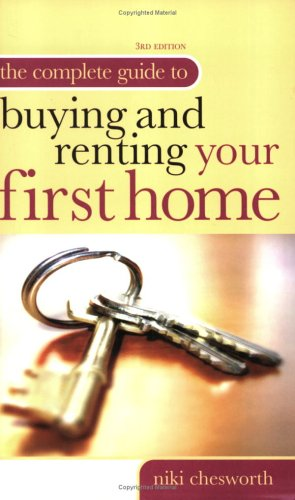 The Complete Guide to Buying and Renting Your First Home
