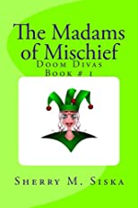 The Madams of Mischief (Doom Divas)