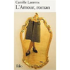 L'Amour, roman - Camille Laurens