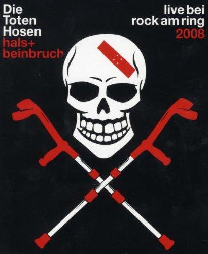 Die Toten Hosen - Hals- und Beinbruch/Live bei Rock am Ring 2008 [Edizione: Germania]