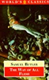 The Way of All Flesh (Oxford World's Classics) (0192829807) by Samuel Butler