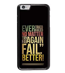 Fail Better Back Case Cover for APPLE I PHONE 6 PLUS