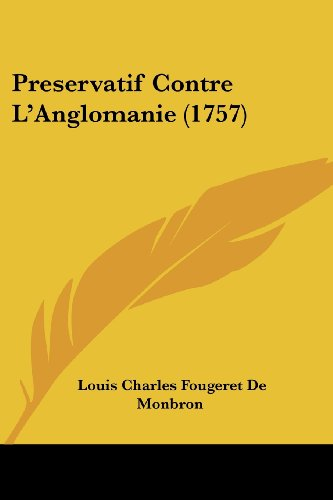 Preservatif Contre L'Anglomanie (1757)