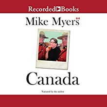 Canada Audiobook by Mike Myers Narrated by Mike Myers