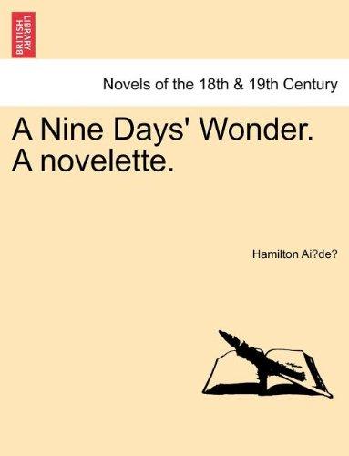 A Nine Days' Wonder. A novelette.