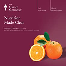 Nutrition Made Clear  by The Great Courses Narrated by Professor Roberta H. Anding