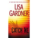 Catch Me ~ Lisa Gardner