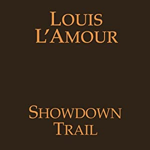 Showdown Trail (Dramatized) | [Louis L'Amour]