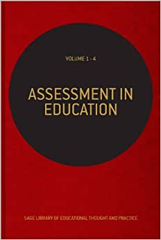 Assessment In Education (SAGE Library Of Educational Thought & Practice)