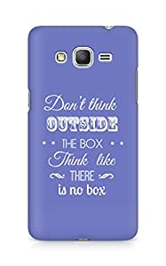 Amez Dont think Outside the Box think like there is no Box Back Cover For Samsung Galaxy Grand Prime
