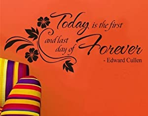 Tarmader English Proverbs Today is the First Quote by Edward Cullen Flower vine Wall Stickers Decor Wall Stickers