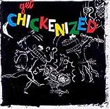Get Chickenized