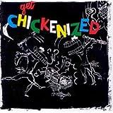 Get Chickenizedby Frank Chickens