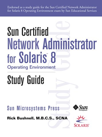 Sun Certified Network Administrator For Solaris 8 Operating Environment Study Guide