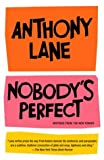 Nobody's Perfect: Writings from The New Yorker (0375714340) by Anthony Lane