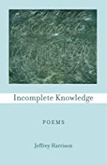 Incomplete Knowledge: Poems