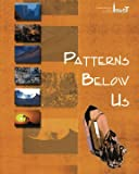 Patterns Below Us - Student Edition (Integrated Mathematics, Science, and Technology (IMaST), 6th Grade)
