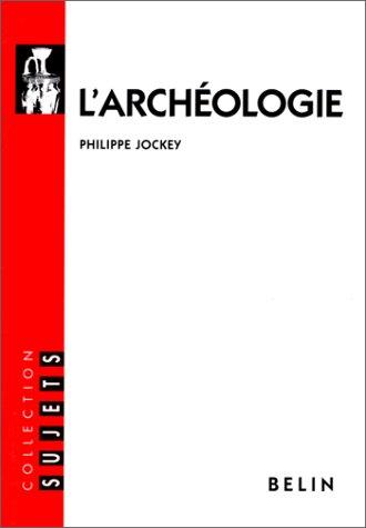 Télécharger Larchéologie De Philippe Jockey Prenoutasse