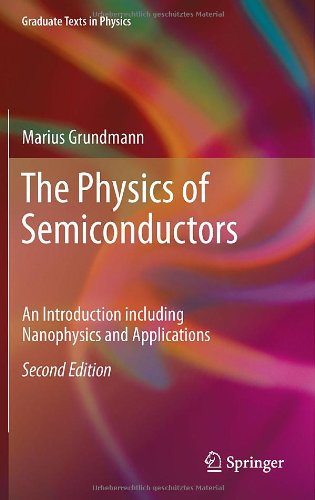 The Physics Of Semiconductors: An Introduction Including Nanophysics And Applications (Graduate Texts In Physics)