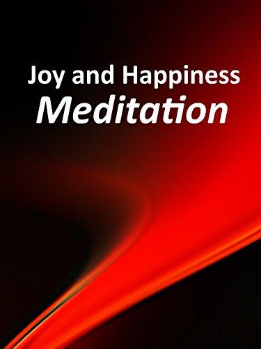 Joy and Happiness Meditation
