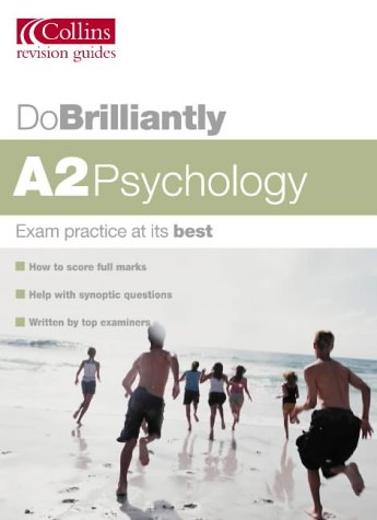 A2 Psychology (Do Brilliantly at...)