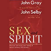 Sex and Spirit | [John Gray, John Selby]