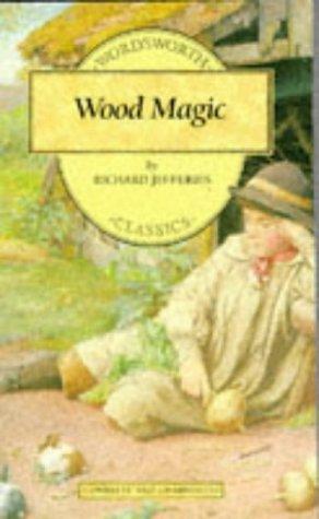 Wood Magic (Wordsworth Children's Classics), Richard Jefferies