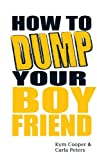 How to Dump Your Boyfriend