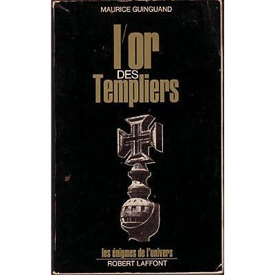 Or Des Templiers par MAURICE GUINGUAND