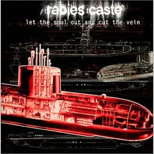Rabies Caste - Let The Soul Out And Cut The Vein