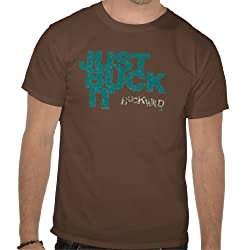 Buckwild: Just Buck It Tee - Guys