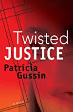 Twisted Justice: A Laura Nelson Thriller (Laura Nelson Series Book 2)