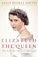 Elizabeth the Queen: Inside the Life of a Modern Monarch (Thorndike Press Large Print Biography Series)