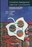 img - for Innovatives Management Staatlicher Umweltpolitik : Das Konzept Des New Public Environmental Management (Paperback - German)--by S. Schaltegger [2014 Edition] book / textbook / text book