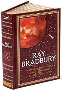 The Martian Chronicles The Illustrated Man The Golden Apples of the Sun by Ray Bradbury