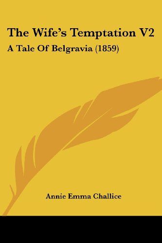 The Wife's Temptation V2: A Tale of Belgravia (1859)