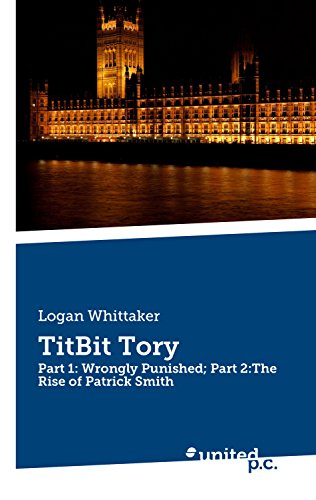 titbit-tory-part-1-wrongly-punished-part-2the-rise-of-patrick-smith