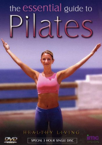 Pilates - The Essential 3 Hour Guide To - Healthy Living Series [DVD]