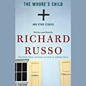 The Whore's Child and Other Stories | [Richard Russo]