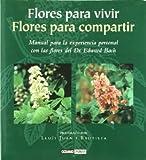 img - for Flores Para Vivir, Flores Para Compartir: Manual Para La Experiencia Personal Con Las Flores Del Dr. Edward Bach. El Precio Es En Dolares. book / textbook / text book