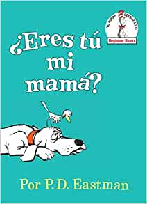 Amazon.com: ¿Eres tú mi mamá? (Are You My Mother? Spanish Editon