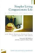 Simpler Living, Compassionate Life [SIMPLER…